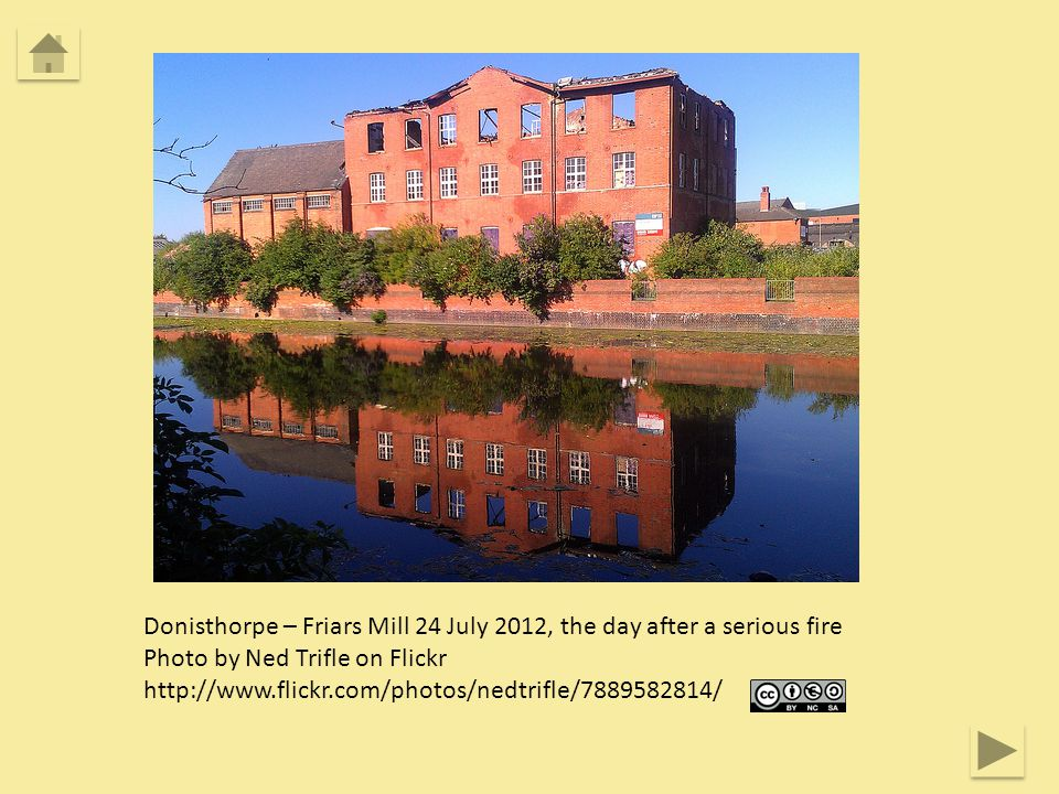 Donisthorpe – Friars Mill 24 July 2012, the day after a serious fire Photo by Ned Trifle on Flickr http://www.flickr.com/photos/nedtrifle/7889582814/