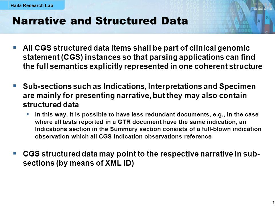 Haifa Research Lab 7 Narrative and Structured Data  All CGS structured data items shall be part of clinical genomic statement (CGS) instances so that