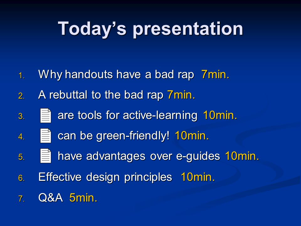 Today's presentation 1. Why handouts have a bad rap 7min.
