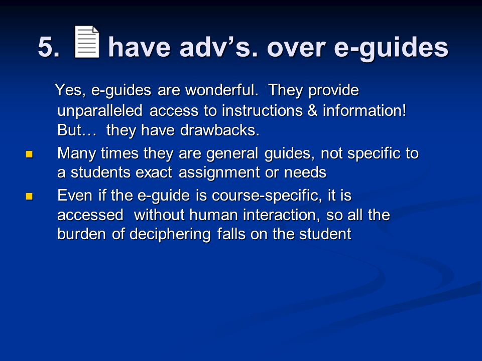 5. have adv's. over e-guides Yes, e-guides are wonderful.