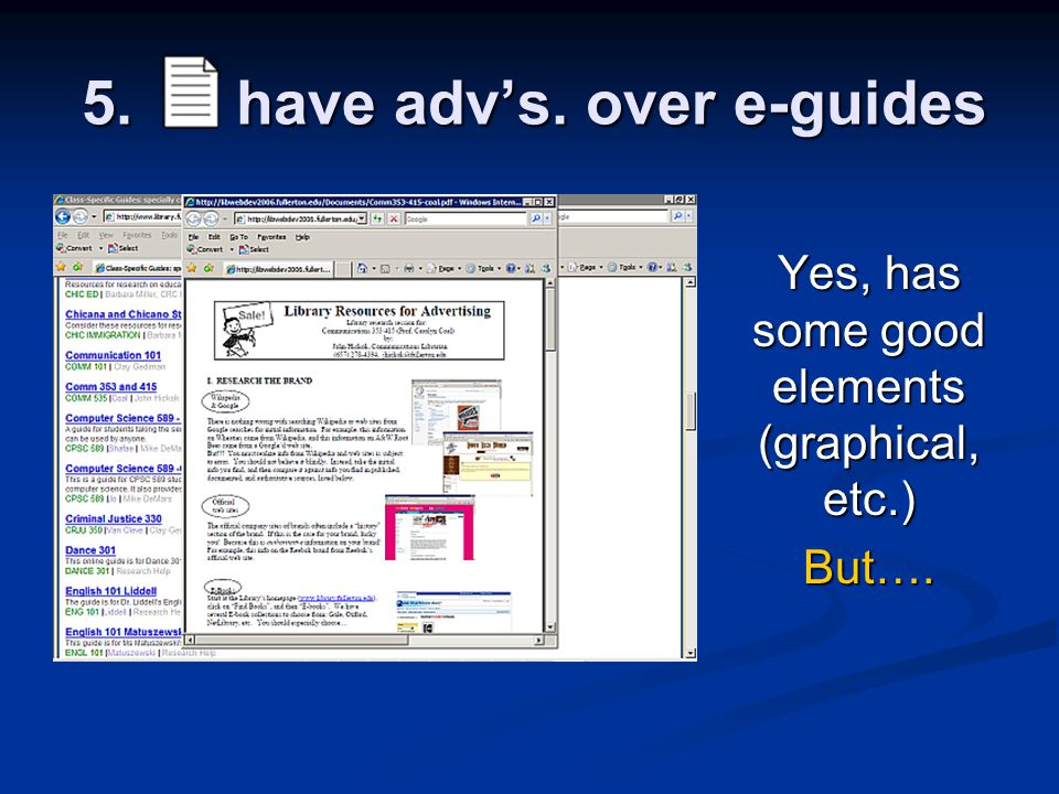 5. have adv's. over e-guides Yes, has some good elements (graphical, etc.) But….