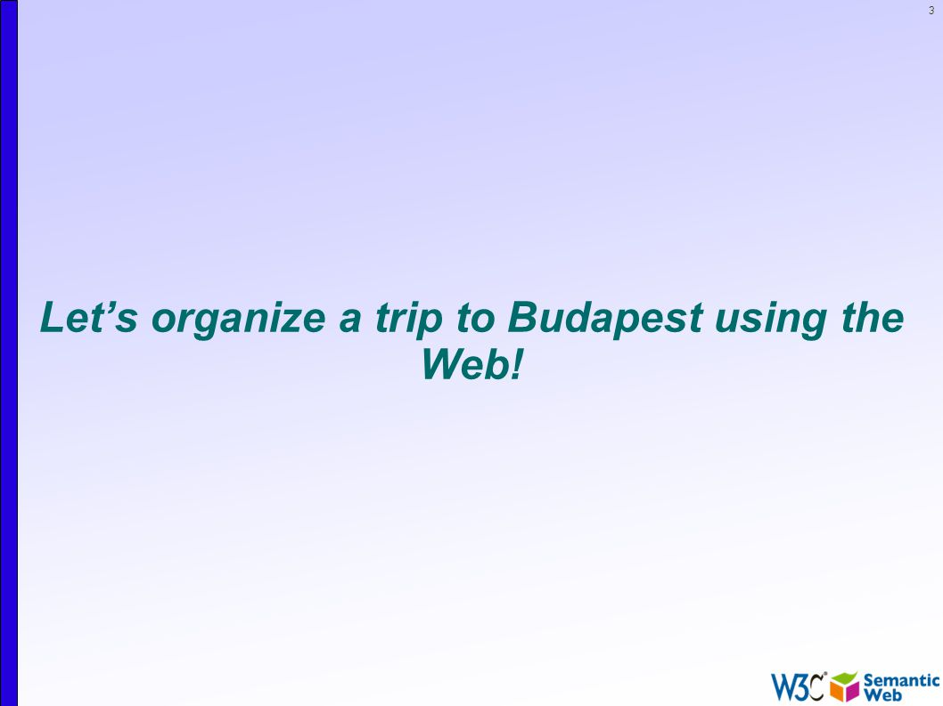 3 Let's organize a trip to Budapest using the Web!