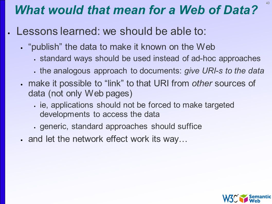 43 What would that mean for a Web of Data.