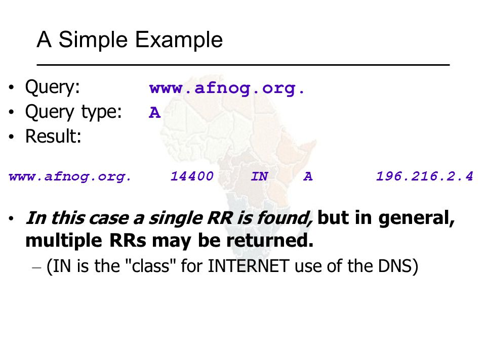 A Simple Example Query:   Query type: A Result: