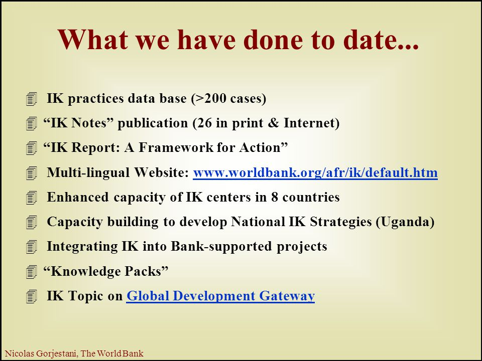 16 Nicolas Gorjestani, The World Bank What we have done to date...