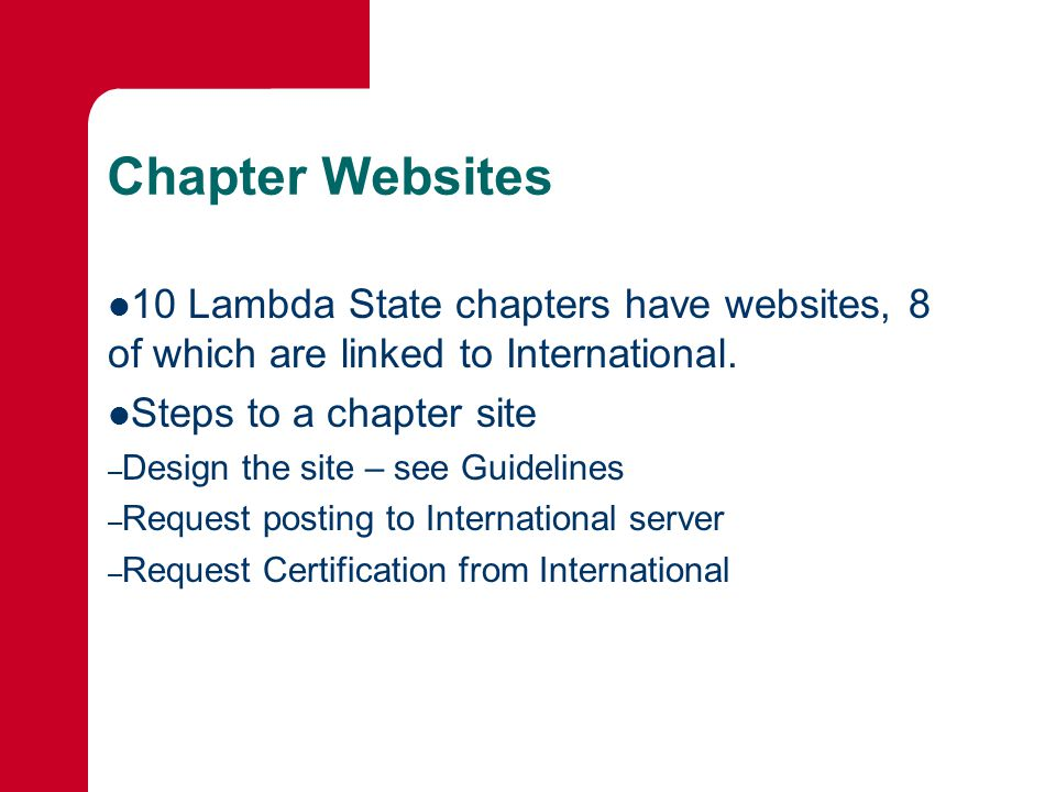Chapter Websites 10 Lambda State chapters have websites, 8 of which are linked to International.
