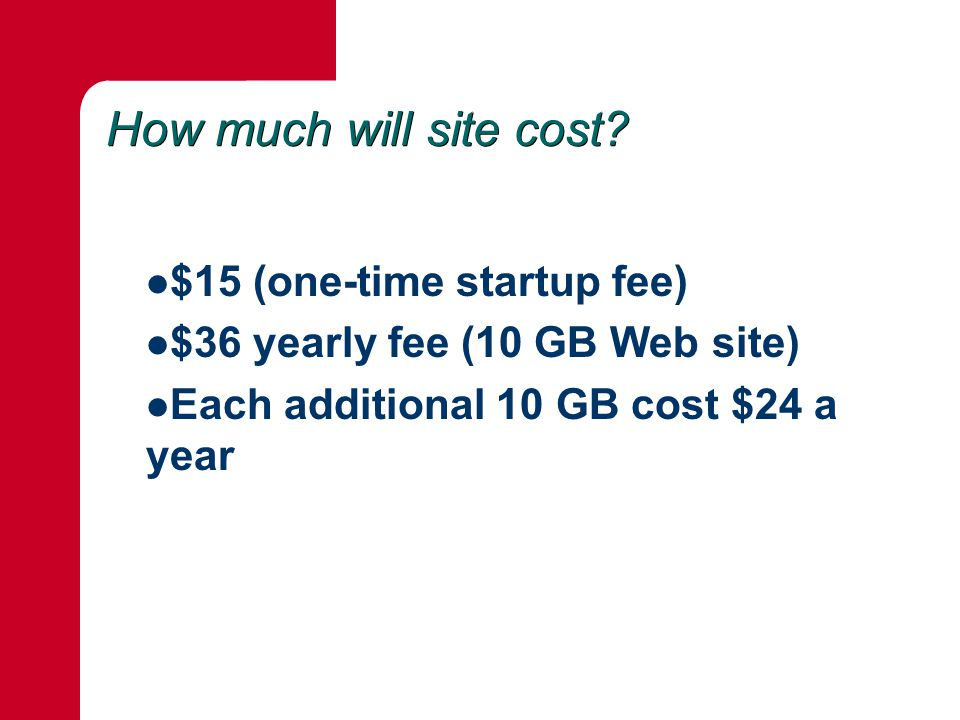 How much will site cost.