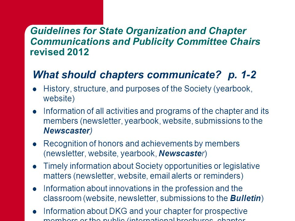 Guidelines for State Organization and Chapter Communications and Publicity Committee Chairs revised 2012 What should chapters communicate.