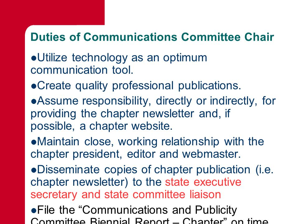 Duties of Communications Committee Chair Utilize technology as an optimum communication tool.