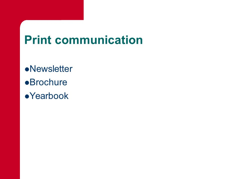 Print communication Newsletter Brochure Yearbook