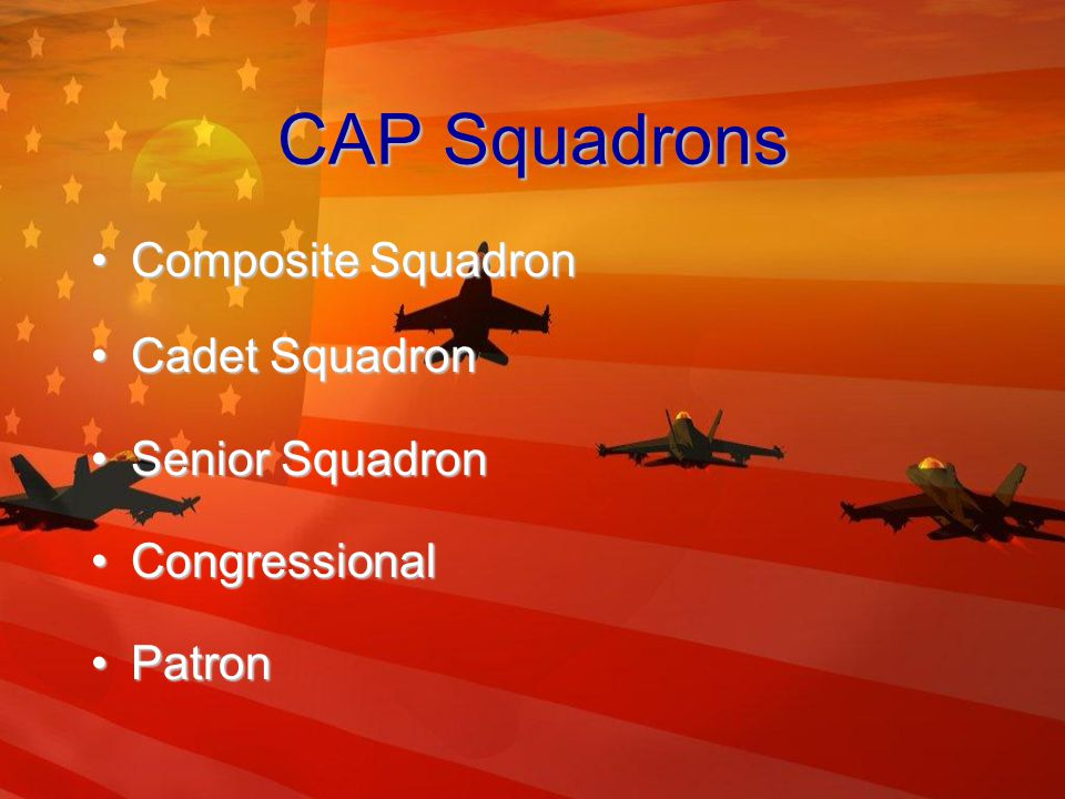 CAP Field Organization 8 Regions8 Regions 52 Wings52 Wings GroupsGroups SquadronsSquadrons FlightsFlights