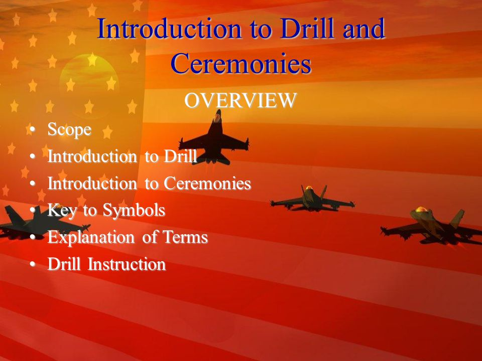 Introduction to Drill and Ceremonies Lesson ObjectiveLesson Objective –Know the importance of drill and ceremonies.