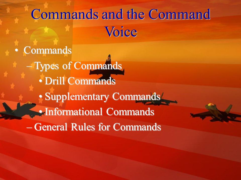 Commands and the Command Voice Overview CommandsCommands –Types of Commands –General Rules for Commands The Command VoiceThe Command Voice –Voice Characteristics –Cadence –Counting Cadence –Mass Commands