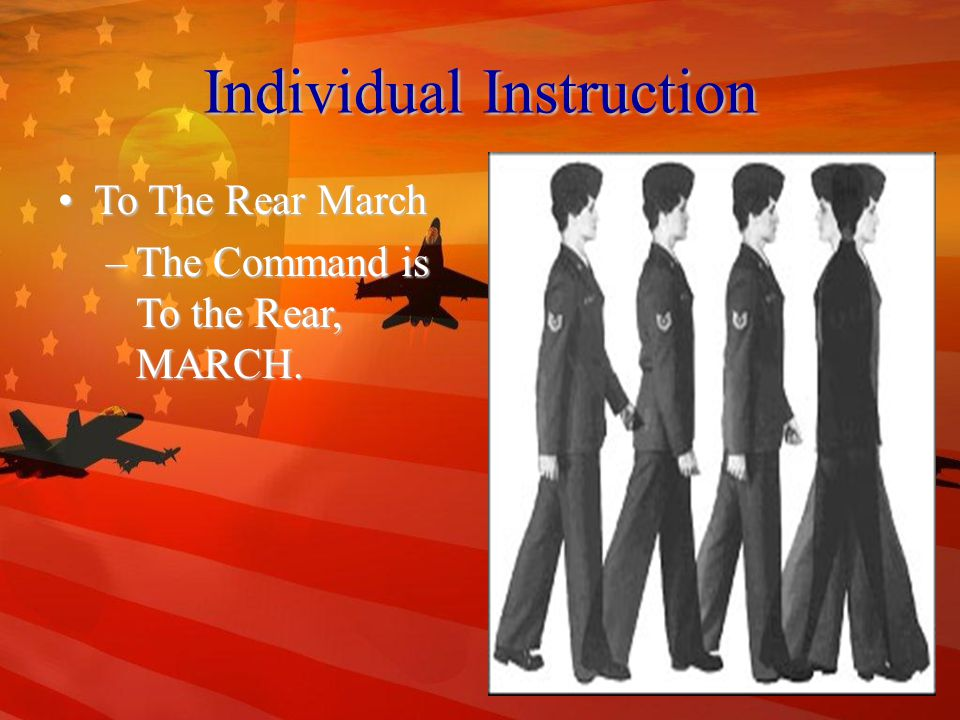 Individual Instruction Right (Left) StepRight (Left) Step –The Command is Right (Left) Step, MARCH.