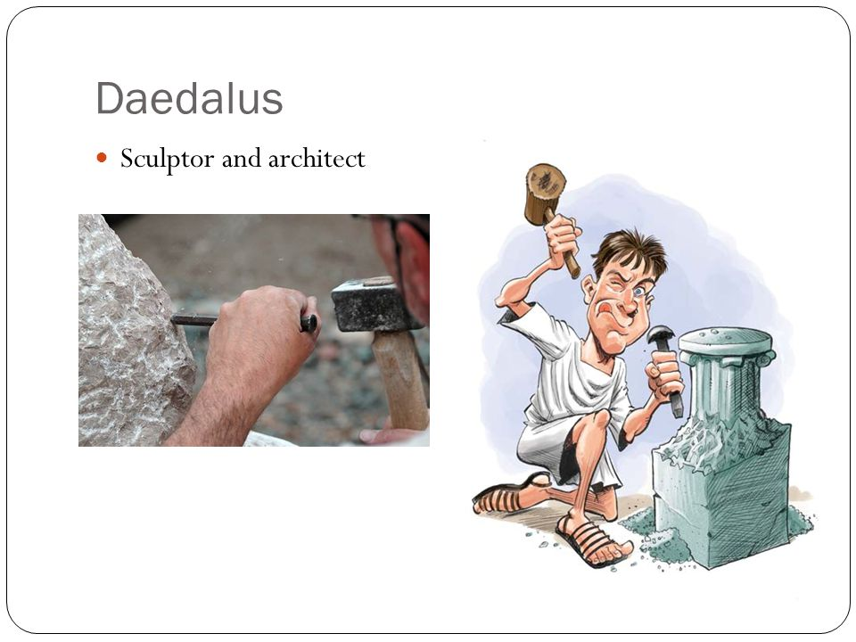 Daedalus Sculptor and architect