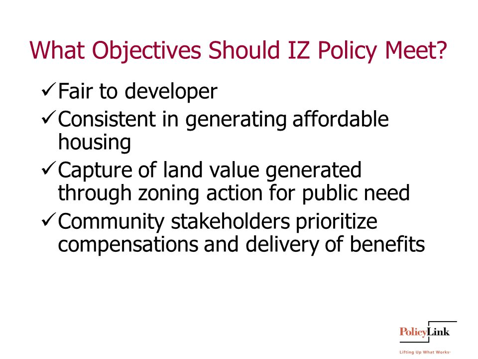 What Objectives Should IZ Policy Meet.