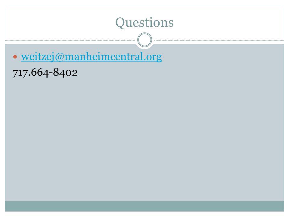Questions weitzej@manheimcentral.org 717.664-8402