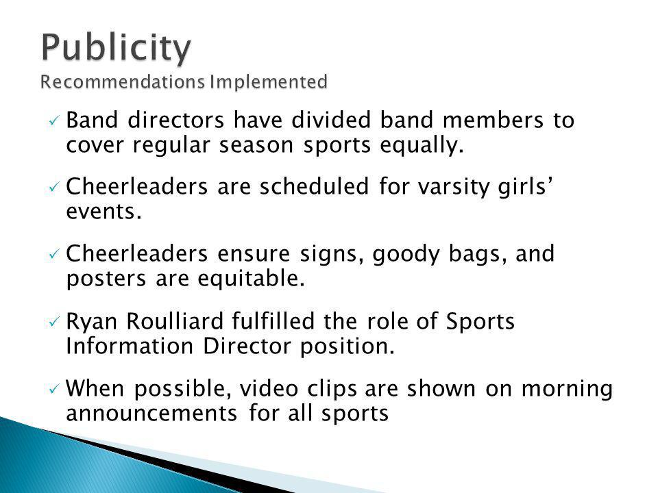 Band directors have divided band members to cover regular season sports equally.
