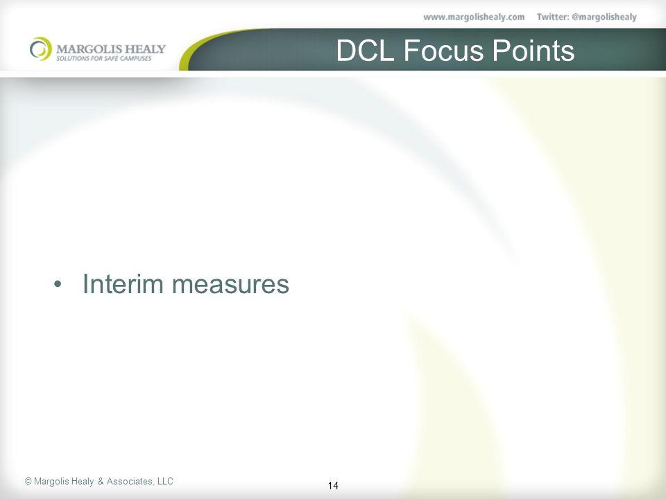 © Margolis Healy & Associates, LLC DCL Focus Points Interim measures 14