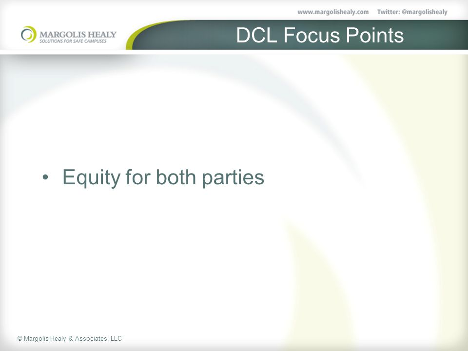 © Margolis Healy & Associates, LLC DCL Focus Points Equity for both parties