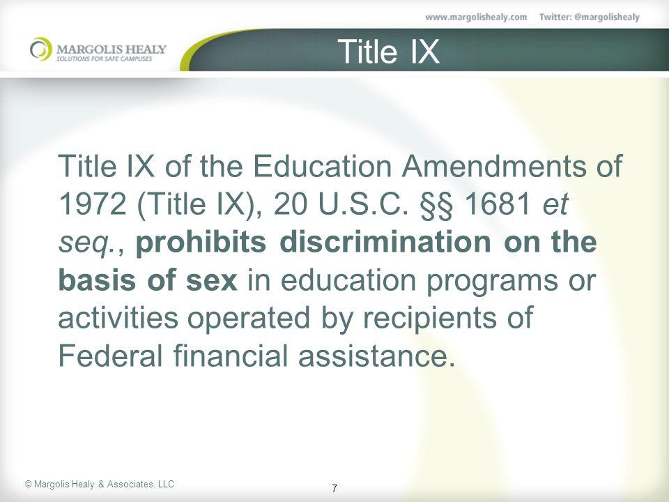 © Margolis Healy & Associates, LLC Title IX Title IX of the Education Amendments of 1972 (Title IX), 20 U.S.C.