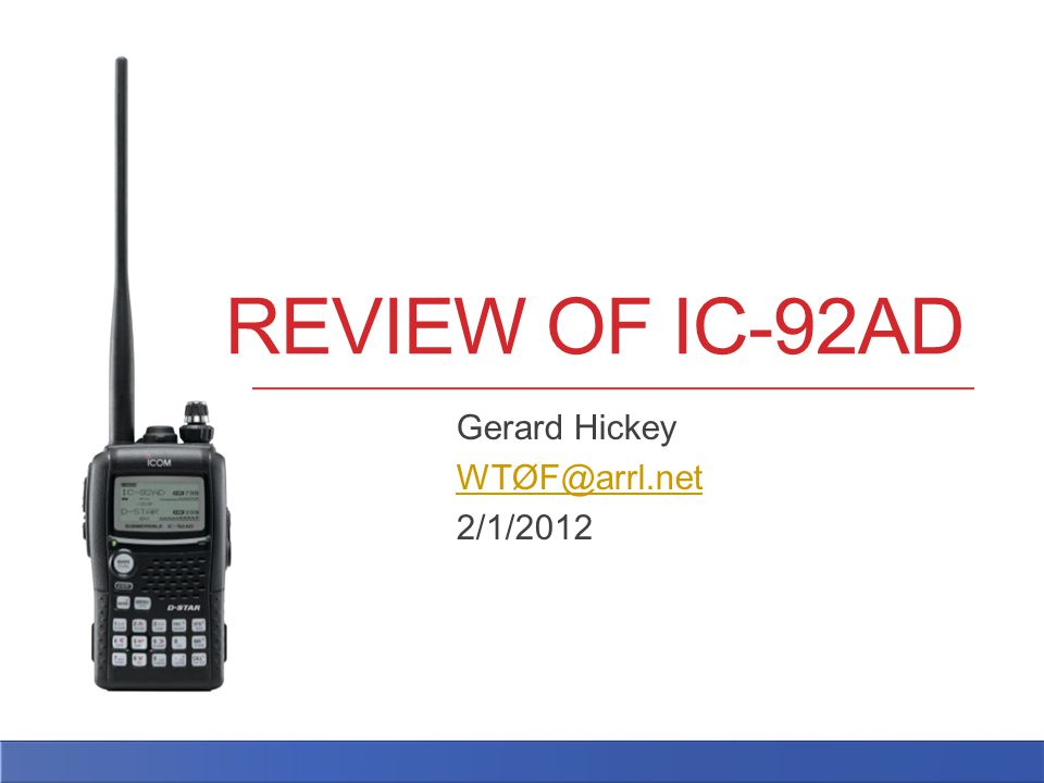 REVIEW OF IC-92AD Gerard Hickey WTØF@arrl.net 2/1/2012
