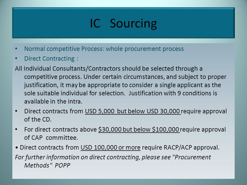 Direct Shopping: less then 5,000 USD No competitive process necessary, past performance review and note to the file.