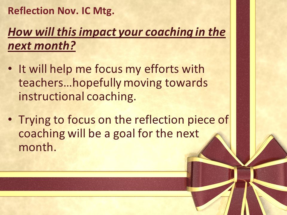 How will this impact your coaching in the next month.