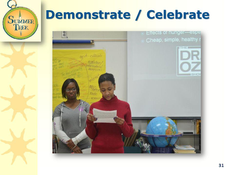 Demonstrate / Celebrate 31