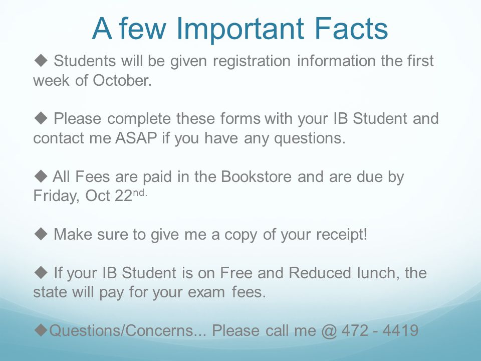 A few Important Facts  Students will be given registration information the first week of October.