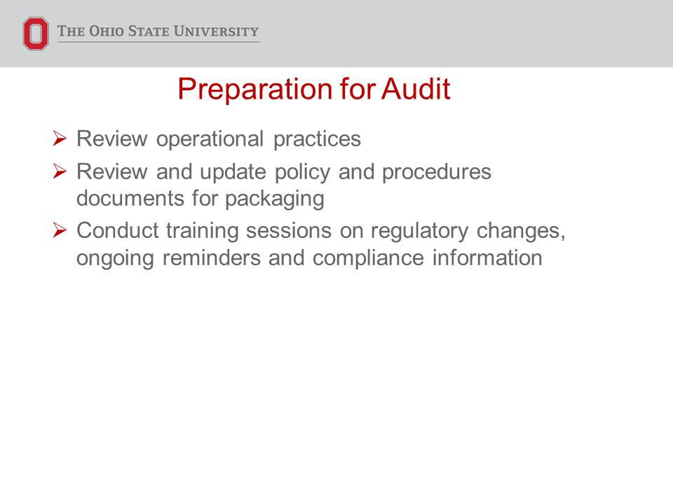 Preparation for Audit  Review operational practices  Review and update policy and procedures documents for packaging  Conduct training sessions on