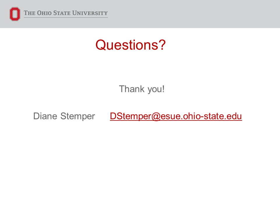 Questions Thank you! Diane Stemper
