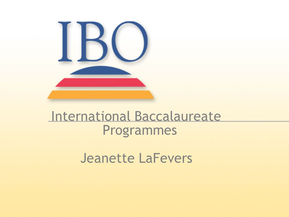International Baccalaureate Programmes Jeanette LaFevers