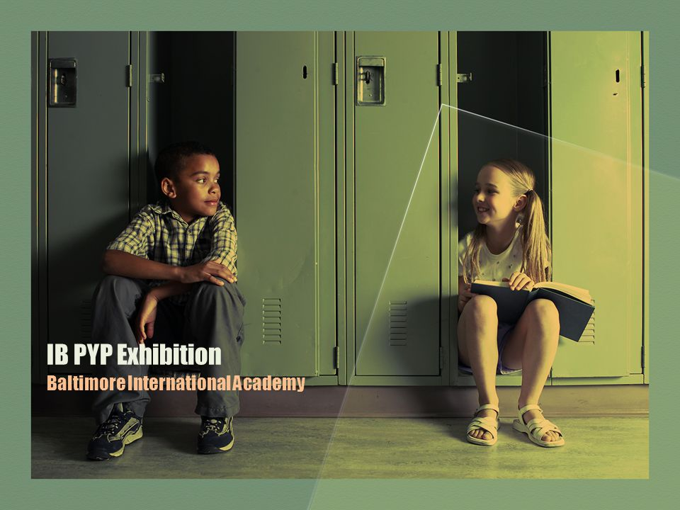 IB PYP Exhibition Baltimore International Academy