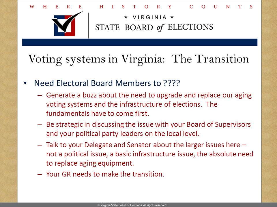 Voting systems in Virginia: The Transition Need Electoral Board Members to .