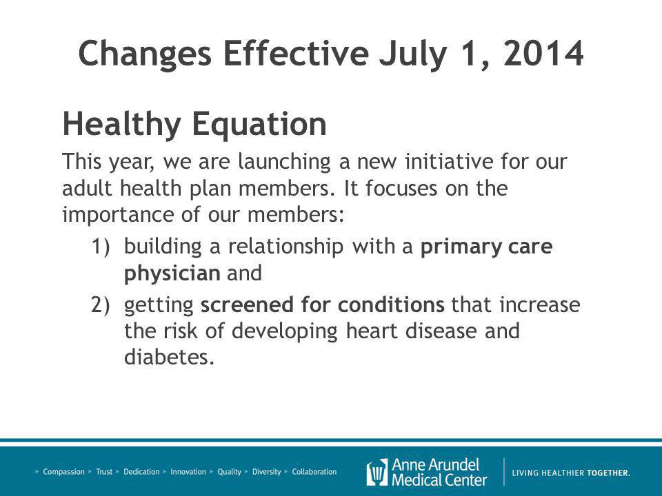 Healthy Equation This year, we are launching a new initiative for our adult health plan members.