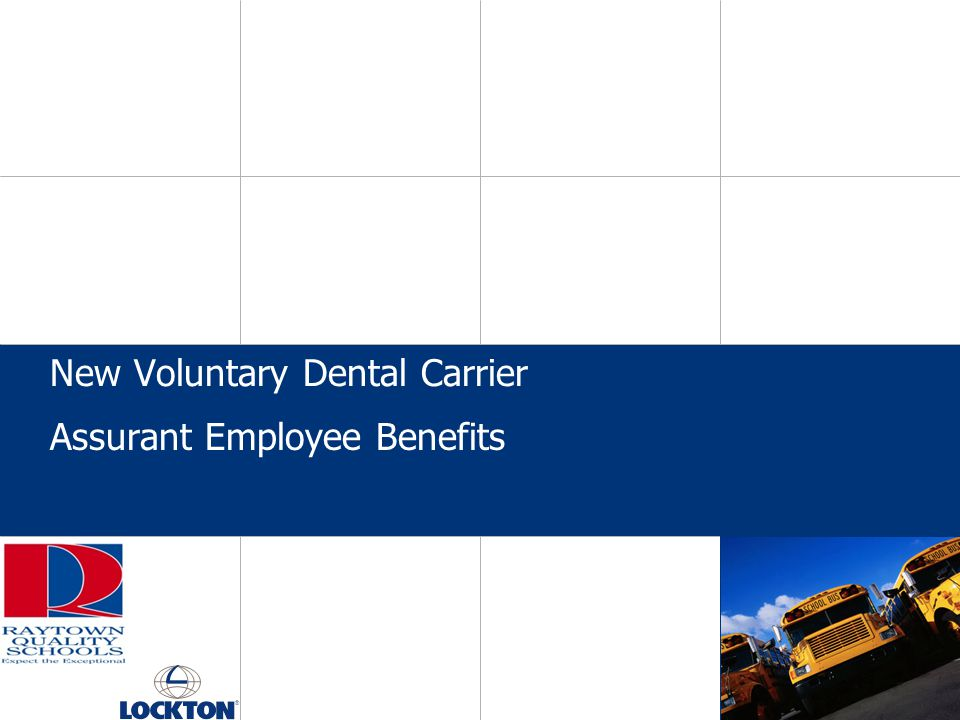 New Voluntary Dental Carrier Assurant Employee Benefits