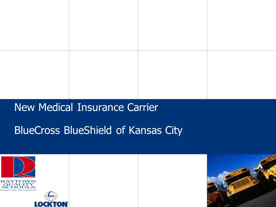 New Medical Insurance Carrier BlueCross BlueShield of Kansas City