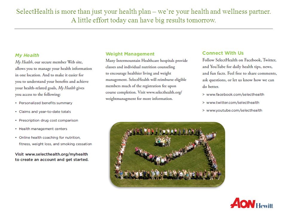 SelectHealth is more than just your health plan – we're your health and wellness partner.