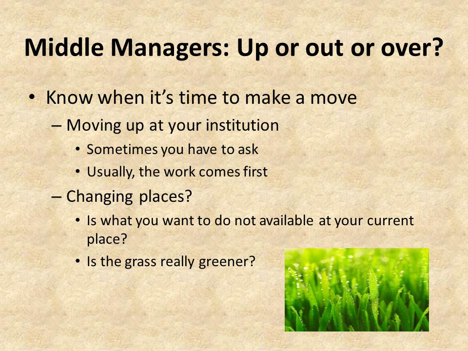 Middle Managers: Up or out or over.