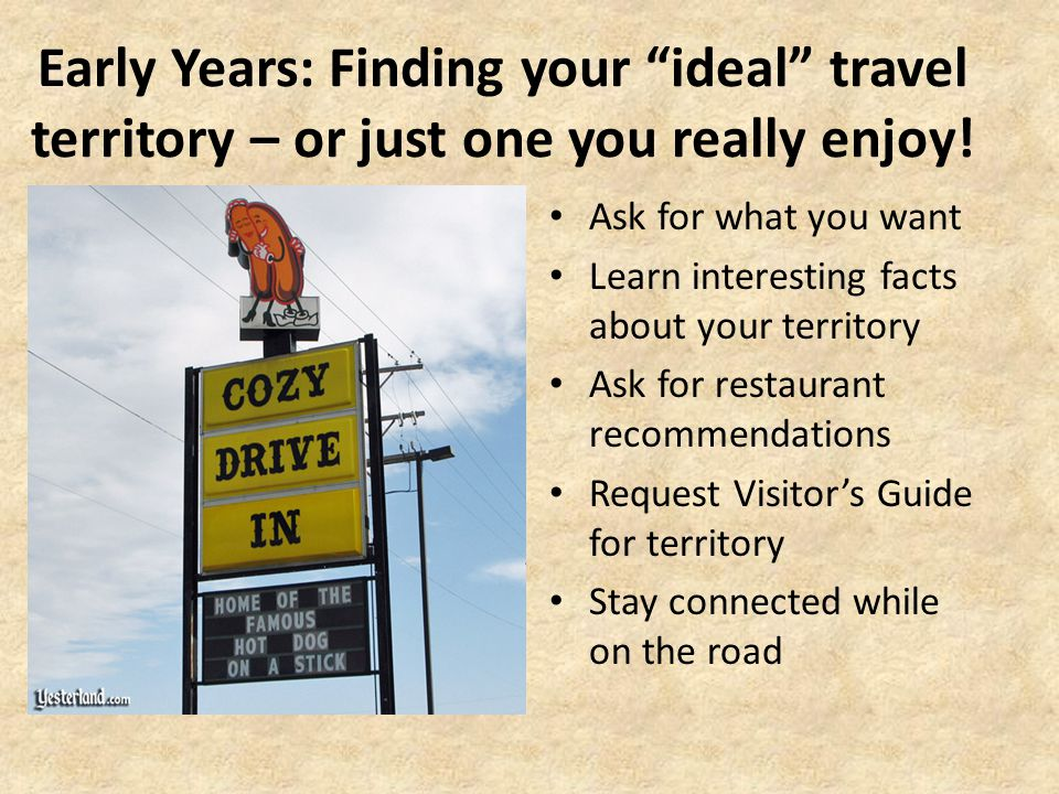 Early Years: Finding your ideal travel territory – or just one you really enjoy.