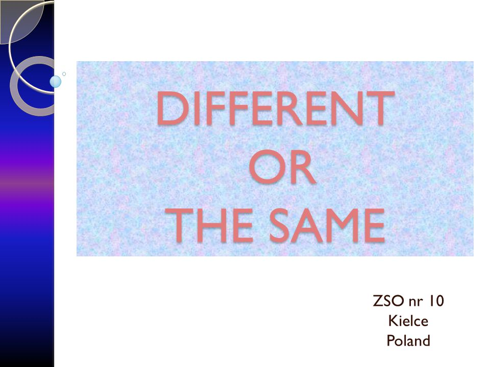 DIFFERENT OR THE SAME ZSO nr 10 Kielce Poland