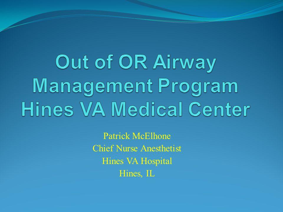 Patrick McElhone Chief Nurse Anesthetist Hines VA Hospital Hines, IL
