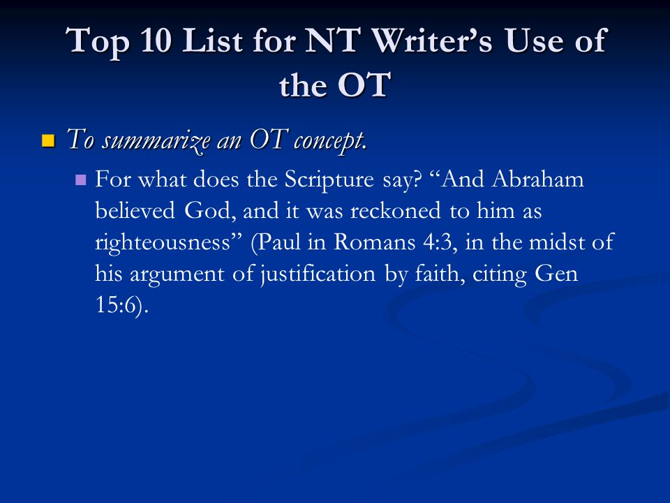 Top 10 List for NT Writer's Use of the OT To summarize an OT concept.