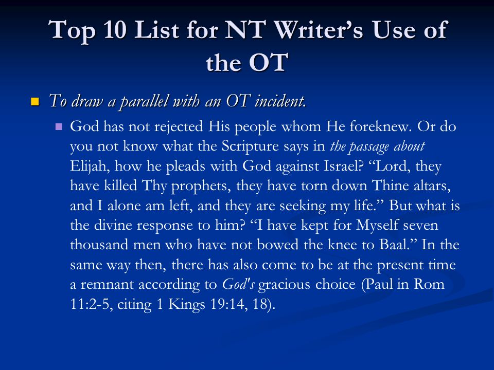 Top 10 List for NT Writer's Use of the OT To draw a parallel with an OT incident. To draw a parallel with an OT incident. God has not rejected His peo