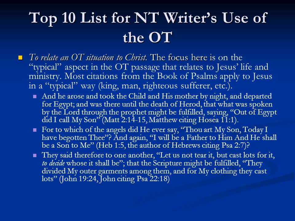 Top 10 List for NT Writer's Use of the OT To relate an OT situation to Christ.