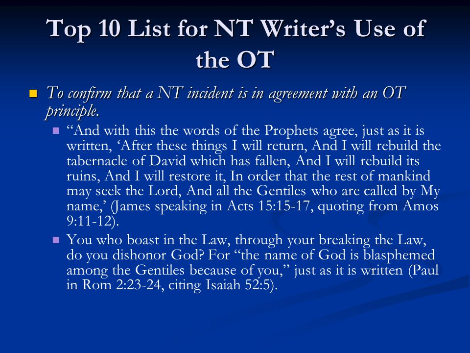 Top 10 List for NT Writer's Use of the OT To confirm that a NT incident is in agreement with an OT principle. To confirm that a NT incident is in agre