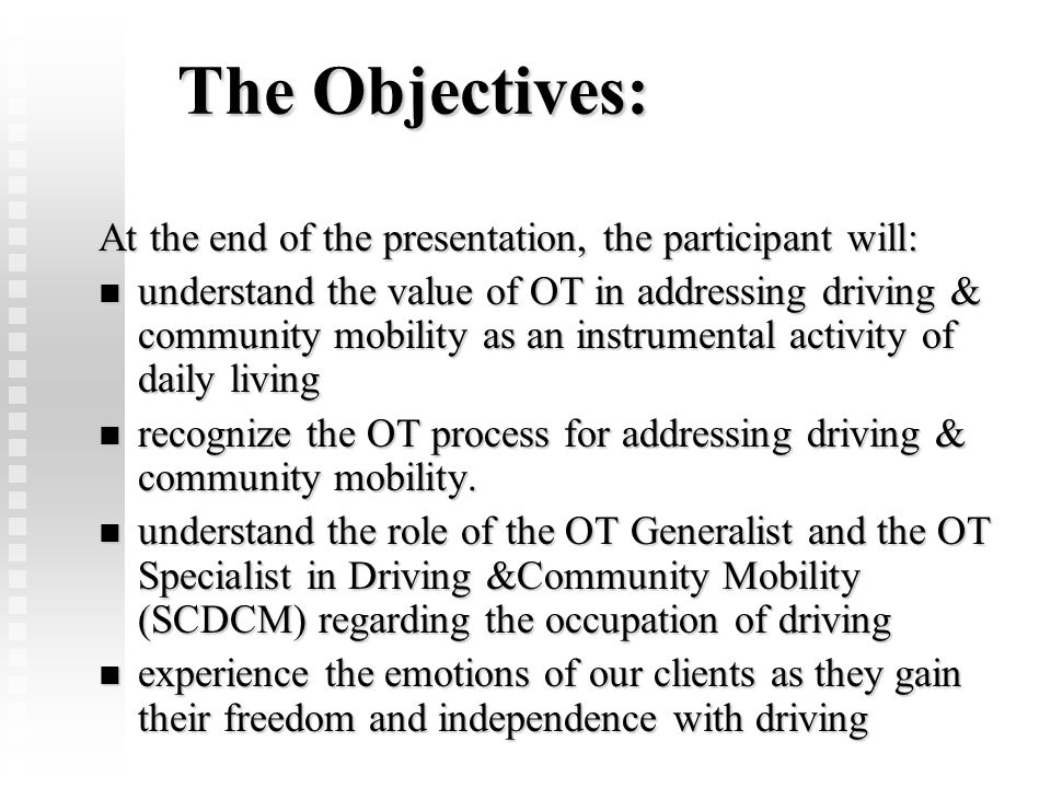 Note of Caution: If you are providing the clinical evaluation and referring to an outside source for the in-car evaluation: If you are providing the clinical evaluation and referring to an outside source for the in-car evaluation: YOU are acting in the role of the Specialist in Driving & Community Mobility