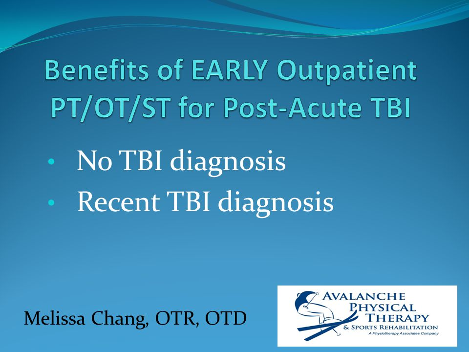 No TBI diagnosis Recent TBI diagnosis Melissa Chang, OTR, OTD