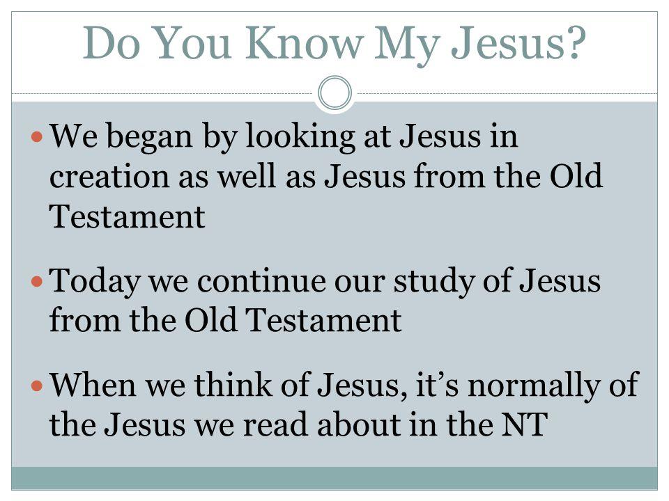 Do You Know My Jesus.